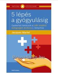 5 lépés a gyógyulásig